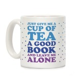 mug11oz-whi-z1-t-just-give-me-a-cup-of-tea-a-good-book-and-leave-me-alone